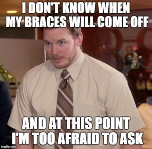 "Meme of Chris Pratt that says, ""I don't know when my braces will come off and at this point I'm too afraid to ask."""